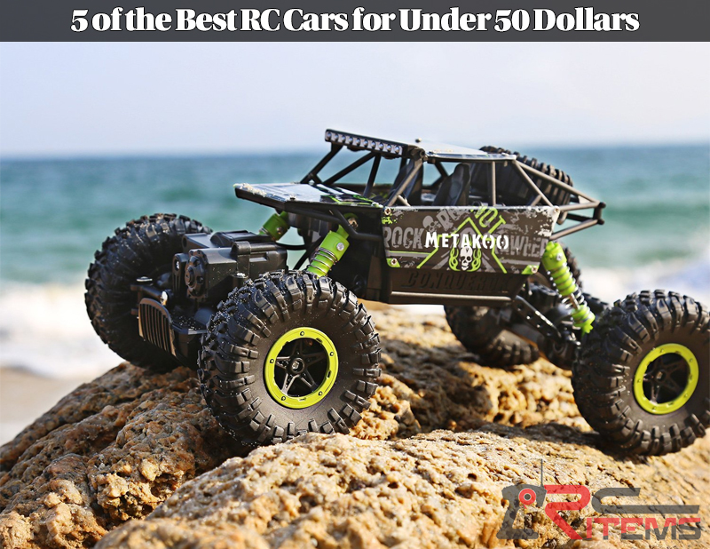 5 of the Best RC Cars for Under 50 Dollars